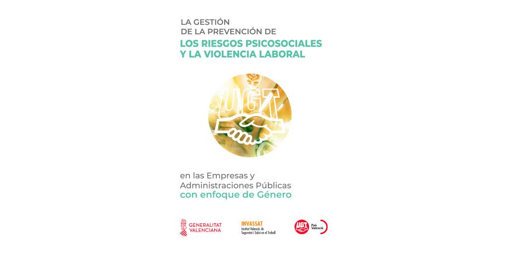 La gestión de la prevención de los riesgos psicosociales y la violencia laboral en las empresas y administraciones públicas con enfoque de género